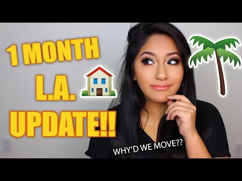 1 MONTH L.A. UPDATE!! WHY'D WE MOVE? DO WE LIKE IT? ..