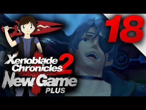 Let's Play: Xenoblade Chronicles 2 [New Game Plus] - Part 18