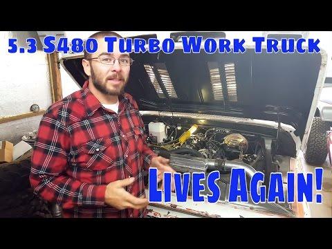 LS 5.3 S480 Turbo Sleeper Work Truck Lives Again!