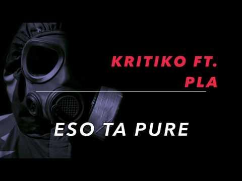 Eso Ta Pure - Kritiko Ft. Pla