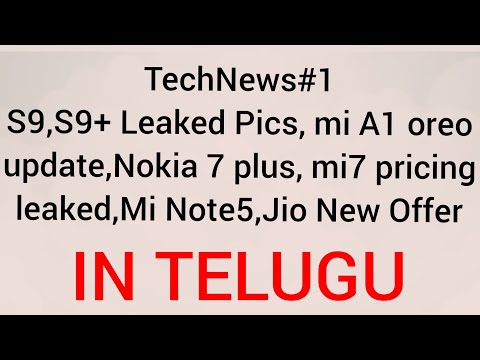 #1TechNews--S9,S9+ Leaks, MiA1 Oreo Suspended, Nokia7+ leaks, Mi7 pricing, Note5, Jio Offer