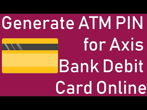 How to Generate ATM Pin for Axis Bank Debit Card Online