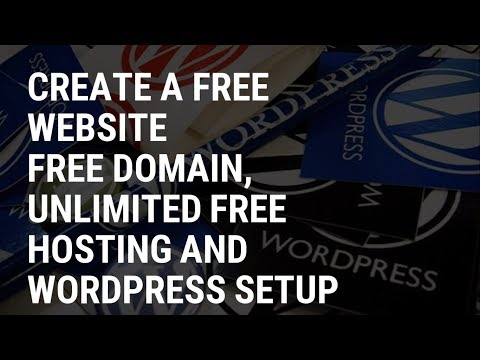 How to create a free website - Free Domain, Unlimited Free Hosting And WordPress Setup