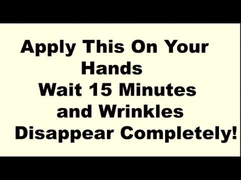 Apply This On Your Hands, Wait 15 Minutes and Wrinkles Disappear Completely!