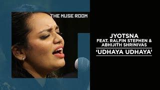 Udhaya Udhaya - Jyotsna feat. Ralfin Stephen, Abhijith Srrinivas - The Muse Room