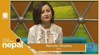 Namrata Shrestha | Actor | Good Morning Nepal - 24 August 2019