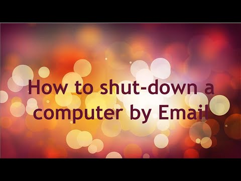 How to auto  shut down a computer with an email