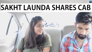 When Sakht launda shares a cab with a hot girl | Idiotic Launda Ft Rahul Sehrawat