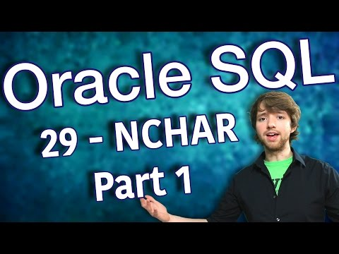 Oracle SQL Tutorial 29 - NCHAR Part 1