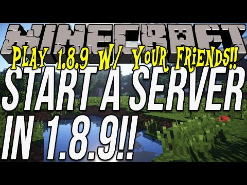 How To Start A Minecraft 1.8.9 Server!! (Play Minecraft 1.8.9 W/ Your Friends!!)