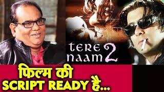 Director Satish Kaushik का Salman Khan के TERE NAAM 2 पर बड़ा खुलासा