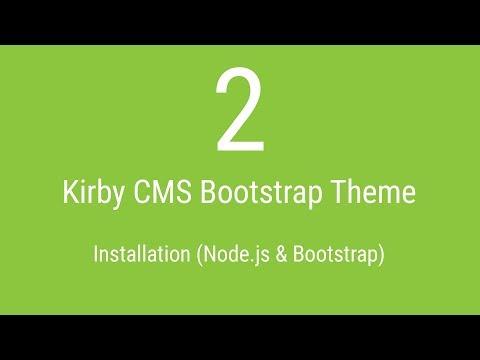 Kirby CMS Bootstrap Theme Tutorial - [2: Installation Nodejs & Bootstrap]
