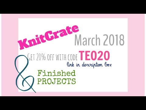 KNITCRATE March 2018 & finished projects | TeoMakes