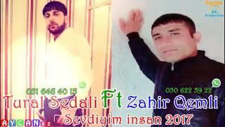 Tural Sedalı ft Zahir Qemli Sevdiyim İnsan 2o17