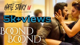 Boond Boond official Video Song | Hate story 4 |
