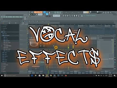 FL Studio 12 Tutorial How to add vocal effects