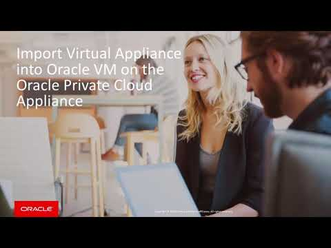 Import Virtual Appliance into Oracle VM on the Oracle Private Cloud Appliance