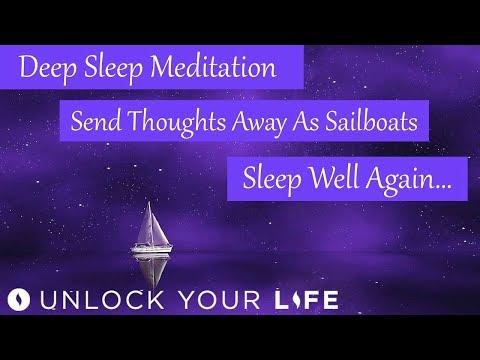 Deep Sleep Hypnosis and Meditation Send Thoughts Away Like Sailboats and Sleep Well Again