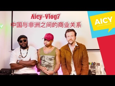China and Africa's Business relationship Brizzo-Aicy-Vlog7