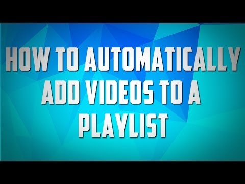 How to add our videos to the Playlist in youtube automatically