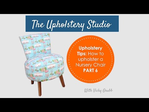 How to Upholster a Nursery Chair (Part 6) Seat Section
