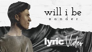 Daniel Espinosa - Will I Be (Lyric Video)
