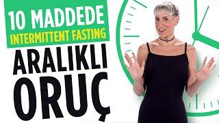 10 Maddede Aralıklı Oruç - Intermittent Fasting - IF Diyeti