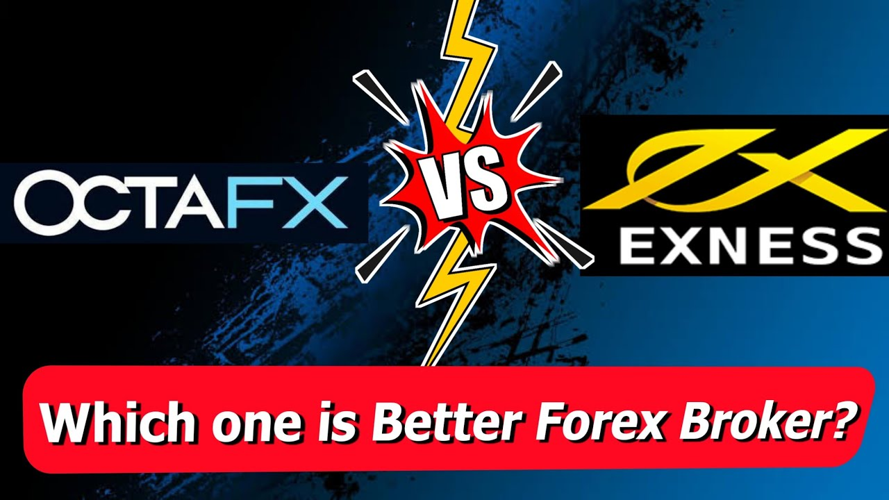 Octafx VS Exness   which forex broker is better for you?   Forex Broker Review