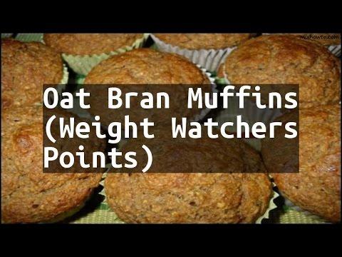 Recipe Oat Bran Muffins (Weight Watchers Points)