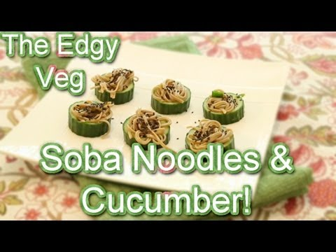 The Edgy Veg: Soba & Cucumber Appetizer Recipe