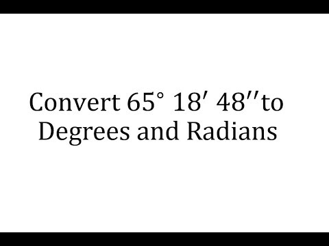 Convert an Angle in Degrees, Minutes, and Seconds  to Degrees Only and Radians