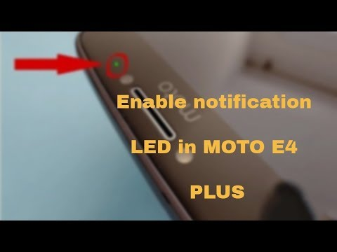 How to enable notification LED for notifications in MOTO E4 plus!!!!!!
