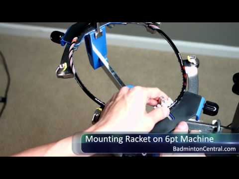 How to Mount a Racket on a 6 Point Support Machine - Badminton Stringing