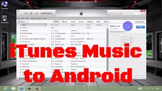 How To Transfer Music From Itunes To Android Samsung Galaxy S4s3note