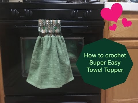 How to crochet Super Easy Towel Topper