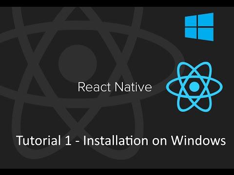 React Native Tutorial 1 - Installation on Windows