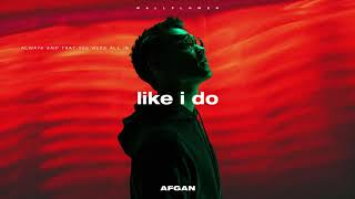 Afgan - Like I Do