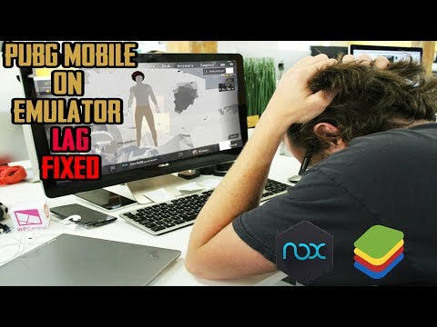 Fixed Lags PUBG MOBILE ON PC User Blustacks and NOX Emulator