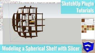 Modeling a Spherical Shelf in SketchUp with Slicer - SketchUp Plugin Tutorial