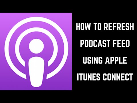 How to Refresh Apple Podcast Feed Using iTunes Connect