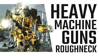 The Huggernaut! Heavy Machine Gun Roughneck! Mechwarrior Online The Daily Dose #390
