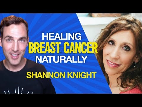 How Shannon healed stage 4 breast cancer with alternative therapies