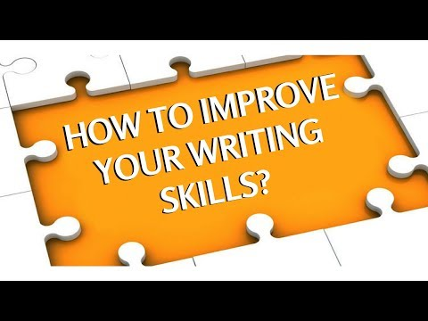 How To Improve Your Writing Skills - Improving Writing and Speaking Skills