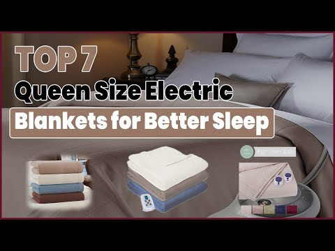 Top 7 Queen Size Electric Blankets for Better Sleep in 2018