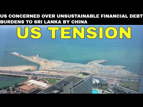 US concerned over unsustainable financial debt burdens to Sri Lanka by China
