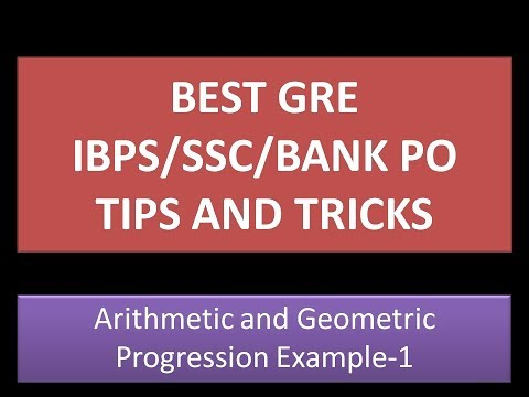 Arithmetic and Geometric Progression Example -1:GRE Math Tricks and Tips(IBPS/SSC/GATE/BANK PO)
