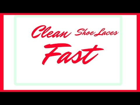 How To Clean Shoelaces Fast | how to clean shoe laces fast | Whiten shoe laces | Tutorial | 2017 |