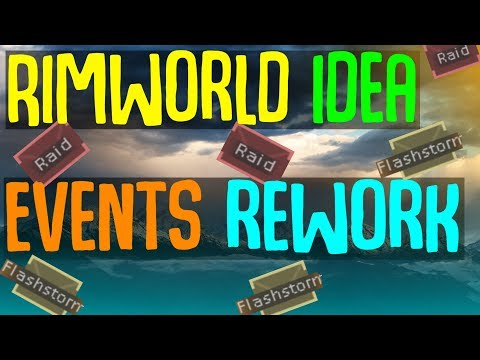 Rimworld Event System Suggested Overhaul