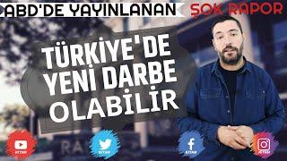 Amerika'da Yayınlanan Şok Türkiye Raporu - #Darbe Olabilir