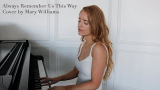 A Star Is Born  Always Remember Us This Way By Lady Gaga Cover By Mary Williams